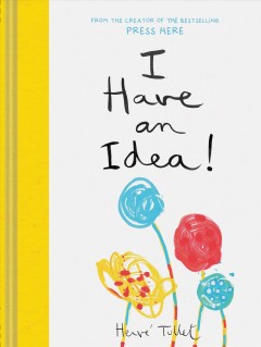 I have an idea! /  Hervé Tullet.