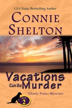 Vacations can be murder /  Connie Shelton.