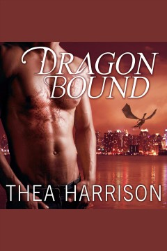 Dragon bound : a novel of the Elder races / Thea Harrison.