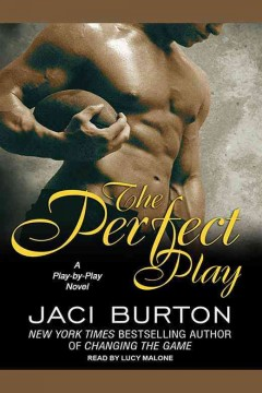 The perfect play /  Jaci Burton ; read by Lucy Malone.