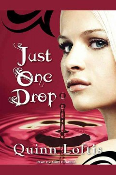 Just one drop /  Quinn Loftis.
