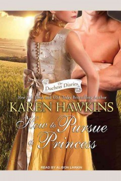 How to pursue a princess /  Karen Hawkins. - Karen Hawkins.