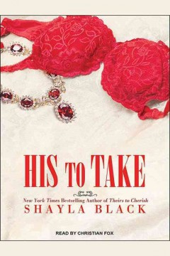 His to take /  Shayla Black.