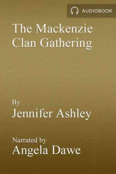 A Mackenzie clan gathering /  Jennifer Ashley.