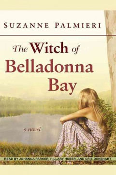 The witch of Belladonna Bay : a novel / Suzanne Palmieri.