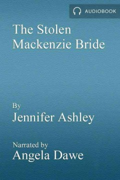 The stolen Mackenzie bride /  Jennifer Ashley.