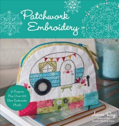 Patchwork embroidery /  Aimee Ray.
