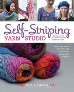 Self-striping yarn studio : sweaters, scarves, and hats designed for self-striping yarn / Carol J. Sulcoski ; photography by Carrie Hoge ; illustrations by Sue Havens and Orrin Lundgren. - Carol J. Sulcoski ; photography by Carrie Hoge ; illustrations by Sue Havens and Orrin Lundgren.