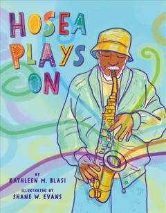 Hosea plays on /  by Kathleen M. Blasi ; illustrated by Shane W. Evans.