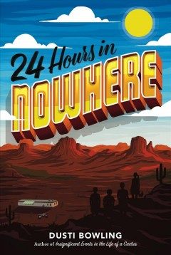 24 hours in nowhere /  Dusti Bowling.