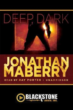 Deep, dark /  Jonathan Maberry.