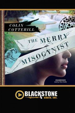 The merry misogynist /  Colin Cotterill.