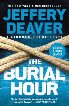 The Burial Hour : A Lincoln Rhyme novel / Jeffery Deaver.