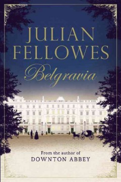 Belgravia /  Julian Fellowes.