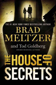 The House Of Secrets / Brad Meltzer and Tod Goldberg - Brad Meltzer and Tod Goldberg