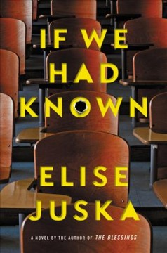 If we had known /  Elise Juska. - Elise Juska.
