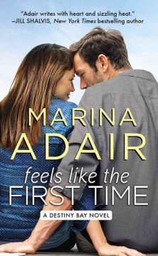 Feels like the first time : a Destiny Bay novel / Marina Adair.