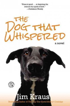 The dog that whispered : a novel / Jim Kraus.