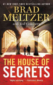 The house of secrets /  Brad Meltzer and Tod Goldberg. - Brad Meltzer and Tod Goldberg.