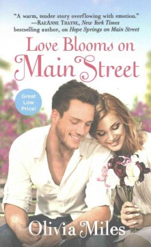 Love blooms on Main Street /  Olivia Miles.
