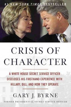 Crisis Of Character / Gary J Byrne with Grant M Schmidt