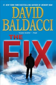 The fix /  David Baldacci.