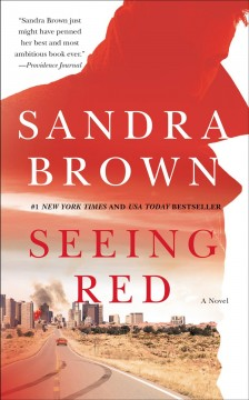 Seeing red : a novel / Sandra Brown. - Sandra Brown.