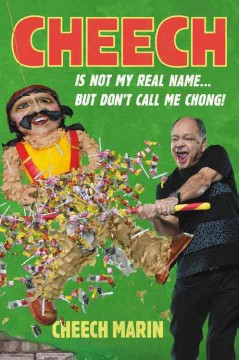 Cheech is not my real name : but don't call me Chong! / Cheech Marin, with John Hassan.