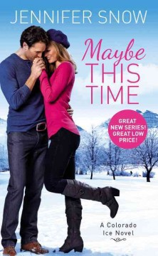 Maybe this time /  Jennifer Snow.