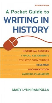 A pocket guide to writing in history /  Mary Lynn Rampolla.
