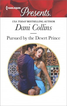 Pursued by the desert prince /  Dani Collins.