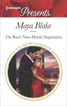 The boss's nine-month negotiation /  Maya Blake.