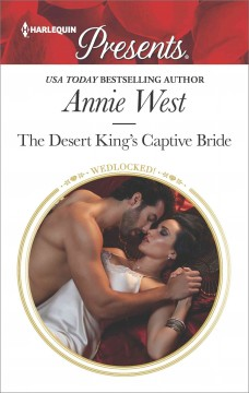 The desert king's captive bride /  Annie West.