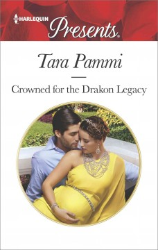 Crowned for the Drakon Legacy /  Tara Pammi.