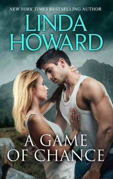 A game of chance /  Linda Howard. - Linda Howard.