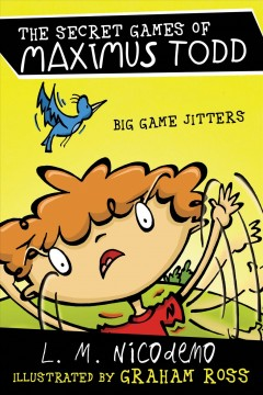 Big game jitters /  by L.M. Nicodemo ; illustrated by Graham Ross. - by L.M. Nicodemo ; illustrated by Graham Ross.
