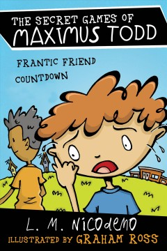 Frantic friend countdown /  by L.M. Nicodemo ; illustrated by Graham Ross.