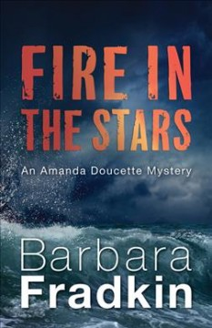 Fire in the stars /  Barbara Fradkin. - Barbara Fradkin.