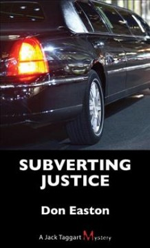 Subverting justice /  Don Easton.