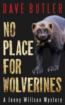 No place for wolverines /  Dave Butler. - Dave Butler.