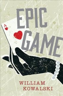 Epic game /  William Kowalski.
