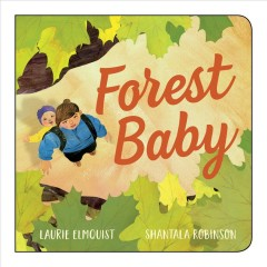 Forest baby /  Laurie Elmquist ; illustrated by Shantala Robinson.