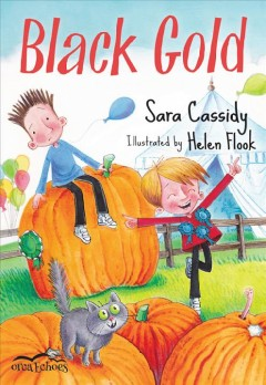 Black gold /  Sara Cassidy ; illustrated by Helen Flook. - Sara Cassidy ; illustrated by Helen Flook.
