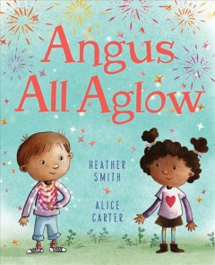 Angus all aglow /  Heather Smith, Alice Carter.