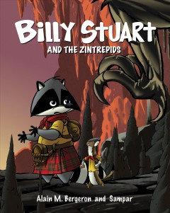 Billy Stuart and the Zintrepids /  Alain M. Bergeron ; illustrated by Sampar ; translated by Sophie B. Watson. - Alain M. Bergeron ; illustrated by Sampar ; translated by Sophie B. Watson.