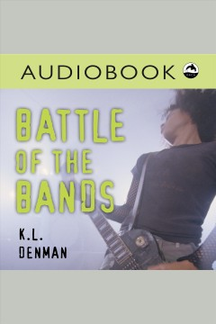 Battle of the bands /  K.L. Denman.