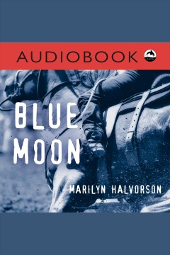 Blue moon /  Marilyn Halvorson.
