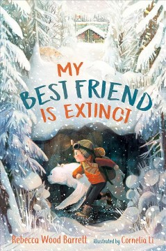 My best friend is extinct /  Rebecca Wood Barrett ; illustrated by Cornelia Li. - Rebecca Wood Barrett ; illustrated by Cornelia Li.
