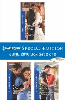 Harlequin special edition June 2016 : box set, 2 of 2 / Christyne Butler, Helen Lacey and Shirley Jump. - Christyne Butler, Helen Lacey and Shirley Jump.