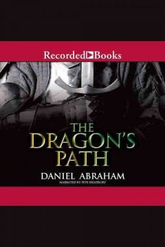 The dragon's path /  Daniel Abraham. - Daniel Abraham.